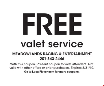 Free valet service. With this coupon. Present coupon to valet attendant. Not valid with other offers or prior purchases. Expires 3/31/19. Go to LocalFlavor.com for more coupons.