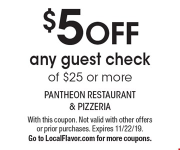 $5 OFF any guest check of $25 or more. With this coupon. Not valid with other offers or prior purchases. Expires 11/22/19. Go to LocalFlavor.com for more coupons.