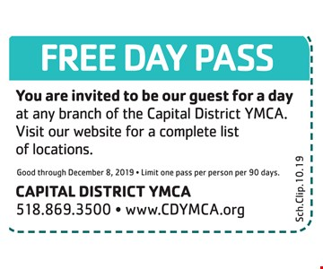 Free day pass. You are invited to be our guest for a day at any branch of the Capital District YMCA. Visit our website for a complete list of locations. Good through 12-8-2019. Limit one pass per person per 90 days.