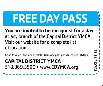 Free day pass. You are invited to be our guest for a day at any branch of the Capital District YMCA. Visit our website for a complete list of locations. Good through 2/8/20. Limit one pass per person per 90 days.
