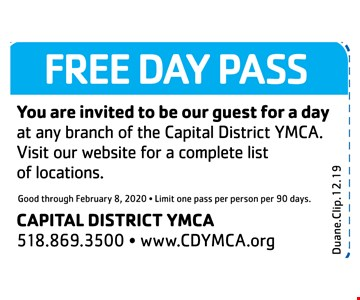 Free day pass.You are invited to be our guest for a day at any branch of the Capital District YMCA. Visit our website for a complete list of locations. Good through 2/8/20. Limit one pass per person per 90 days.