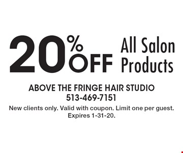 20% off All Salon Products. New clients only. Valid with coupon. Limit one per guest. Expires 1-31-20.