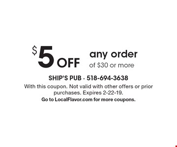 $5 Off any order of $30 or more. With this coupon. Not valid with other offers or prior purchases. Expires 2-22-19. Go to LocalFlavor.com for more coupons.