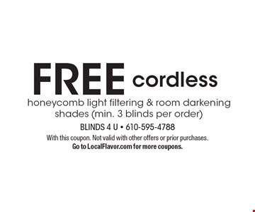 Free cordless honeycomb light filtering & room darkening shades (min. 3 blinds per order). With this coupon. Not valid with other offers or prior purchases. Go to LocalFlavor.com for more coupons.