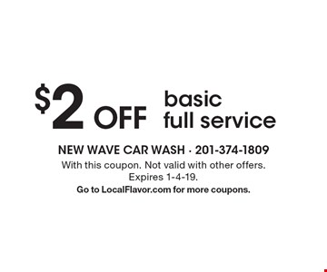 $2 OFF basic full service. With this coupon. Not valid with other offers. Expires 1-4-19. Go to LocalFlavor.com for more coupons.