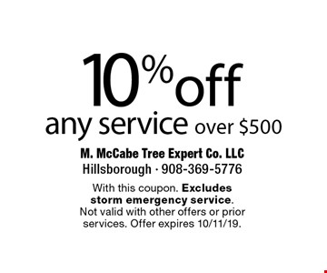 10% off any service over $500. With this coupon. Excludes storm emergency service. Not valid with other offers or prior services. Offer expires 10/11/19.