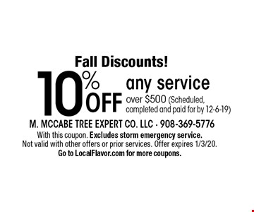 Fall Discounts! 10% Off any service over $500 (Scheduled,completed and paid for by 1/3/20). With this coupon. Excludes storm emergency service. Not valid with other offers or prior services. Offer expires 1/3/20. Go to LocalFlavor.com for more coupons.