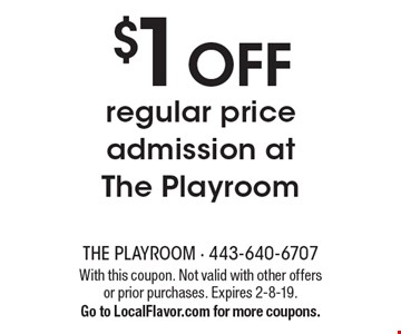 $1 OFF regular price admission at The Playroom. With this coupon. Not valid with other offers or prior purchases. Expires 2-8-19.Go to LocalFlavor.com for more coupons.