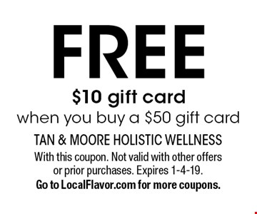 FREE $10 gift card when you buy a $50 gift card. With this coupon. Not valid with other offers or prior purchases. Expires 1-4-19.Go to LocalFlavor.com for more coupons.