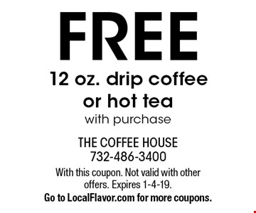 FREE 12 oz. drip coffee or hot tea with purchase. With this coupon. Not valid with other offers. Expires 1-4-19. Go to LocalFlavor.com for more coupons.