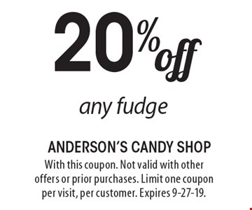 20% off any fudge. With this coupon. Not valid with other offers or prior purchases. Limit one coupon per visit, per customer. Expires 9-27-19.