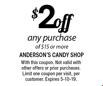 $2 Off any purchase of $12 or more. With this coupon. Not valid with other offers or prior purchases. Limit one coupon per visit, per customer. Expires 5/10/19.