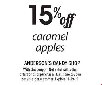 15% off caramel apples. With this coupon. Not valid with other offers or prior purchases. Limit one coupon per visit, per customer. Expires 11-29-19.