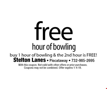 Free hour of bowling. Buy 1 hour of bowling & the 2nd hour is FREE! With this coupon. Not valid with other offers or prior purchases. Coupons may not be combined. Offer expires 1-4-19.