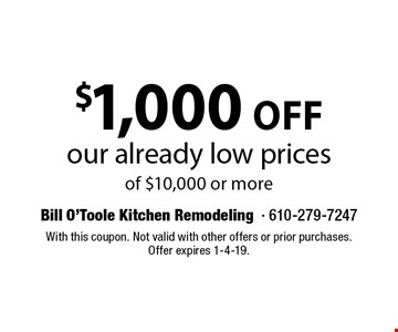 $1,000 off our already low prices of $10,000 or more. With this coupon. Not valid with other offers or prior purchases. Offer expires 1-4-19.