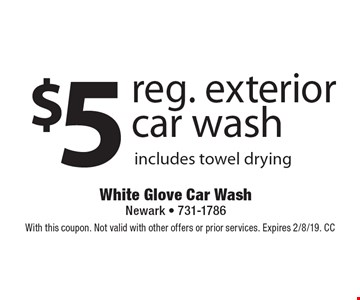 $5 reg. exterior car wash. Includes towel drying. With this coupon. Not valid with other offers or prior services. Expires 2/8/19. CC