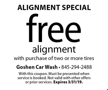Alignment Special free alignment with purchase of two or more tires. With this coupon. Must be presented when service is booked. Not valid with other offers or prior services. Expires 3/31/19.