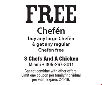 FREE Chefen buy any large Chefen & get any regular Chefen free. Cannot combine with other offers. Limit one coupon per family/individual per visit. Expires 2-1-19.