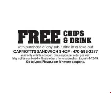 Free chips & drink with purchase of any sub - dine in or take-out. Valid only with this coupon. One coupon per order per visit. May not be combined with any other offer or promotion. Expires 4-12-19. Go to LocalFlavor.com for more coupons.