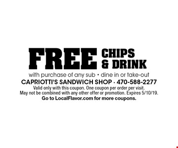 Free chips & drink with purchase of any sub - dine in or take-out. Valid only with this coupon. One coupon per order per visit. May not be combined with any other offer or promotion. Expires 5/10/19. Go to LocalFlavor.com for more coupons.