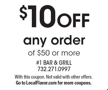 $10 off any order of $50 or more. With this coupon. Not valid with other offers. Go to LocalFlavor.com for more coupons.
