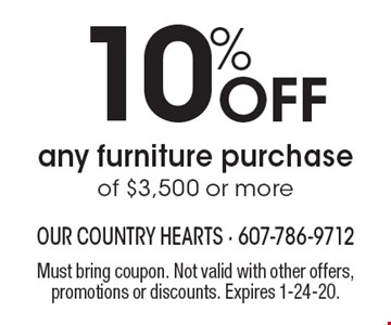 10% Off any furniture purchase of $3,500 or more. Must bring coupon. Not valid with other offers, promotions or discounts. Expires 1-24-20.