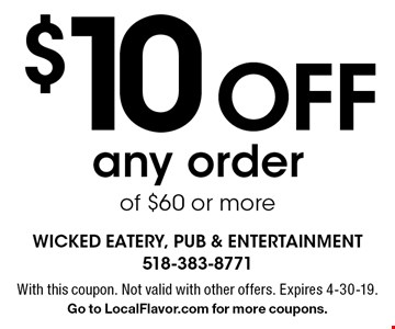 $10 off any order of $60 or more. With this coupon. Not valid with other offers. Expires 4-30-19. Go to LocalFlavor.com for more coupons.