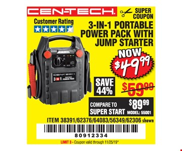 3-IN-1 PORTABLE POWER PACK WITH JUMP STARTER. $49.99.ITEM 38391/62376/64083/56349 / 62306 shown. LIMIT 3 - Coupon valid through 11/25/19 *