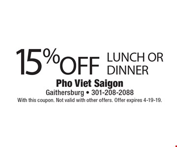 15% off lunch or dinner. With this coupon. Not valid with other offers. Offer expires 4-19-19.