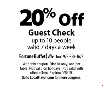 20% Off Guest Check. Up to 10 people. Valid 7 days a week. With this coupon. Dine in only, one per table. Not valid on holidays. Not valid with other offers. Expires 9/6/19. Go to LocalFlavor.com for more coupons.