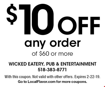 $10 off any order of $60 or more. With this coupon. Not valid with other offers. Expires 2-22-19. Go to LocalFlavor.com for more coupons.