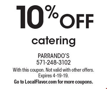10% OFF catering. With this coupon. Not valid with other offers. Expires 4-19-19. Go to LocalFlavor.com for more coupons.
