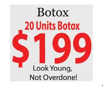 20 units Botox $199. Conditions apply. Expires 4/25/19.