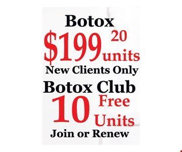 Botox $199 20 units. New clients only. Botox Club 10 free units. Join or renew. Conditions apply. Expires 5/25/19.
