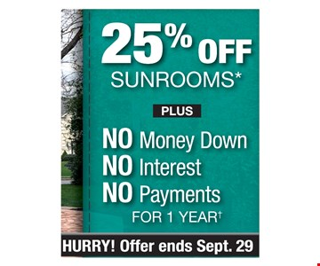 25% Off Sunrooms* Plus No money down, No interest, No payments for 1 year. HURRY! Offer ends 9/29/19. PROMO CODE: MARKET *Discount applies to MSRP. Some restrictions apply. See store for details. Not valid on prior sales or previous quotes. May not be used in conjunction with other offers or discounts. Franchise/dealer participation varies. Subject to credit approval. Interest is billed during the promotional period but all interest is waived if the purchase amount is paid in full within 12 months. No promo payments due. An account activation fee of $39 may apply with the customer's first payment and is not reflected in any payment amounts shown. Financing for GreenSky consumer credit programs is provided by federally insured, federal and state chartered financial institutions without regard to race, color, religion, national origin, sex or familial status. See store for details. Franchise/dealer participation varies Copyright 2019 Patio Enclosures