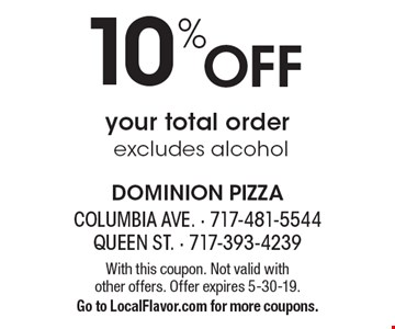 10% Off your total order, excludes alcohol. With this coupon. Not valid with  other offers. Offer expires 5-30-19. Go to LocalFlavor.com for more coupons.