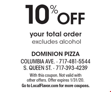 10% off your total order. Excludes alcohol. With this coupon. Not valid with 