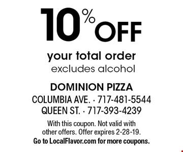 10% Off your total order excludes alcohol. With this coupon. Not valid with other offers. Offer expires 2-28-19. Go to LocalFlavor.com for more coupons.