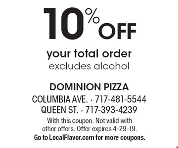 10% OFF your total order. Excludes alcohol. With this coupon. Not valid with other offers. Offer expires 4-29-19. Go to LocalFlavor.com for more coupons.