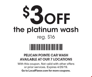 $3 off the platinum wash, reg. $16. With this coupon. Not valid with other offers or prior services. Expires 4/26/19. Go to LocalFlavor.com for more coupons.