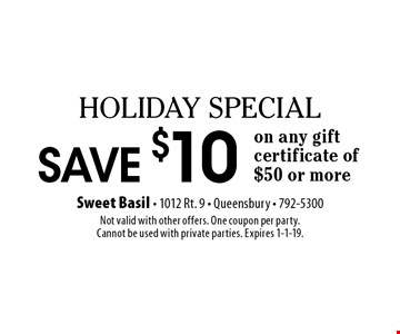 Holiday SPECIAL Save $10 on any gift certificate of $50 or more. Not valid with other offers. One coupon per party. Cannot be used with private parties. Expires 1-1-19.