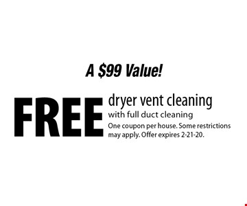 A $99 Value! Free dryer vent cleaning 