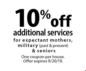 10% off additional services. for expectant mothers, military (past & present) & seniors. One coupon per house. Offer expires 9/20/19.