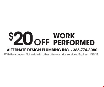 $20 off work performed. With this coupon. Not valid with other offers or prior services. Expires 11/15/19.