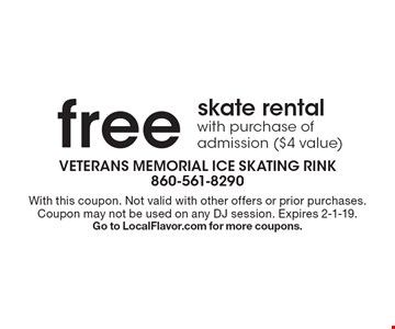 Free skate rental with purchase of admission ($4 value). With this coupon. Not valid with other offers or prior purchases. Coupon may not be used on any DJ session. Expires 2-1-19. Go to LocalFlavor.com for more coupons.