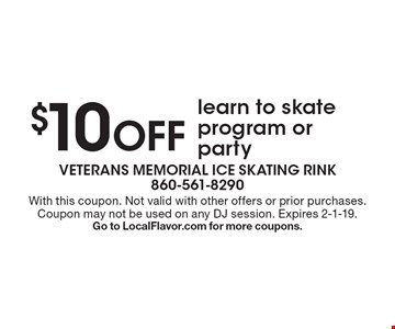 $10 off learn to skate program or party. With this coupon. Not valid with other offers or prior purchases. Coupon may not be used on any DJ session. Expires 2-1-19. Go to LocalFlavor.com for more coupons.