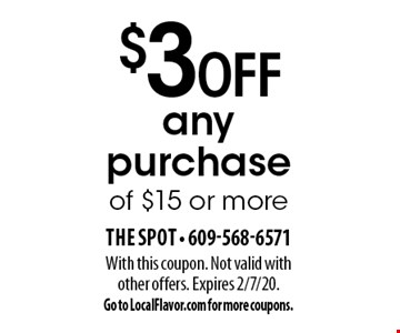 $3 off any purchase of $15 or more. With this coupon. Not valid with other offers. Expires 2/7/20. Go to LocalFlavor.com for more coupons.