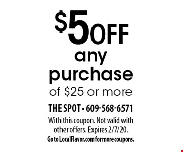 $5 off any purchase of $25 or more. With this coupon. Not valid with other offers. Expires 2/7/20. Go to LocalFlavor.com for more coupons.