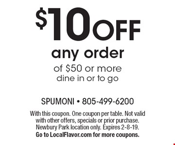 $10 OFF any order of $50 or more, dine in or to go. With this coupon. One coupon per table. Not valid with other offers, specials or prior purchase.Newbury Park location only. Expires 2-8-19. Go to LocalFlavor.com for more coupons.