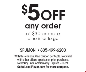 $5 OFF any order of $30 or more, dine in or to go. With this coupon. One coupon per table. Not valid with other offers, specials or prior purchase.Newbury Park location only. Expires 2-8-19. Go to LocalFlavor.com for more coupons.
